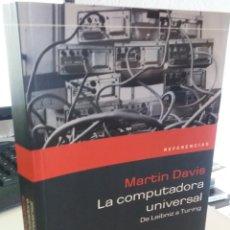 Libros de segunda mano: LA COMPUTADORA UNIVERSAL DE LEIBNIZ A TURING - DAVIS, MARTIN. Lote 212007050