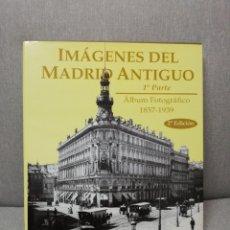 Libros de segunda mano: IMÁGENES DEL MADRID ANTIGUO - PRIMERA PARTE ÁLBUM FOTOGRÁFICO 1857 1939 - LA LIBRERÍA 1996. Lote 212007445