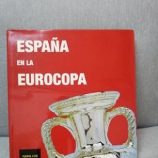 Libros de segunda mano: ESPAÑA EN LA EUROCOPA - FÉLIX MARTIALAY + BERNARDO DE SALAZAR - RFEF 2000 - LIBRO SOBRE FÚTBOL. Lote 212008476