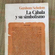 Libros de segunda mano: LA CABALA Y SU SIMBOLISMO - GERSHOM SCHOLEM - SIGLO XXI EDITORES. Lote 222112761