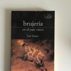 Livros em segunda mão: BRUJERIA EN EL PAIS VASCO, JOSE DUESO, EDITORIAL DE LA LUNA, AÑO 2001, 156 PAGINAS, TAPA BLANDA. Lote 212088438