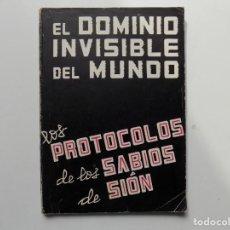 Libros de segunda mano: LIBRERIA GHOTICA. EL DOMINIO INVISIBLE DEL MUNDO. LOS PROTOCOLOS DE LOS SABIOS DE SIÓN. 1945.. Lote 212090490