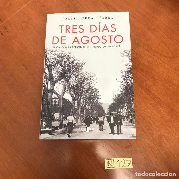 TRES DÍAS DE AGOSTO (Libros de Segunda Mano (posteriores a 1936) - Literatura - Otros)