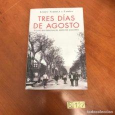 Libros de segunda mano: TRES DÍAS DE AGOSTO. Lote 212096551