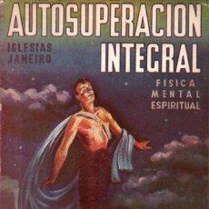 Libros de segunda mano: IGLESIAS JANEIRO : AUTOSUPERACIÓN INTEGRAL EJERCICIOS SECRETOS DE LA SABIDURÍA YOGUI (KIER, 1956). Lote 212113037