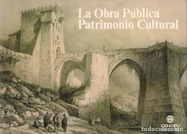 LA OBRA PUBLICA PATRIMONIO CULTURAL - CATALOGO EXPOSICIÓN MUSEO ARQUEOLÓGICO NACIONAL,1986 (Libros de Segunda Mano - Historia - Otros)