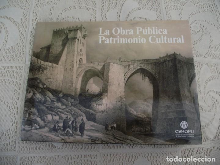 Libros de segunda mano: LA OBRA PUBLICA PATRIMONIO CULTURAL - CATALOGO EXPOSICIÓN MUSEO ARQUEOLÓGICO NACIONAL,1986 - Foto 2 - 212121108