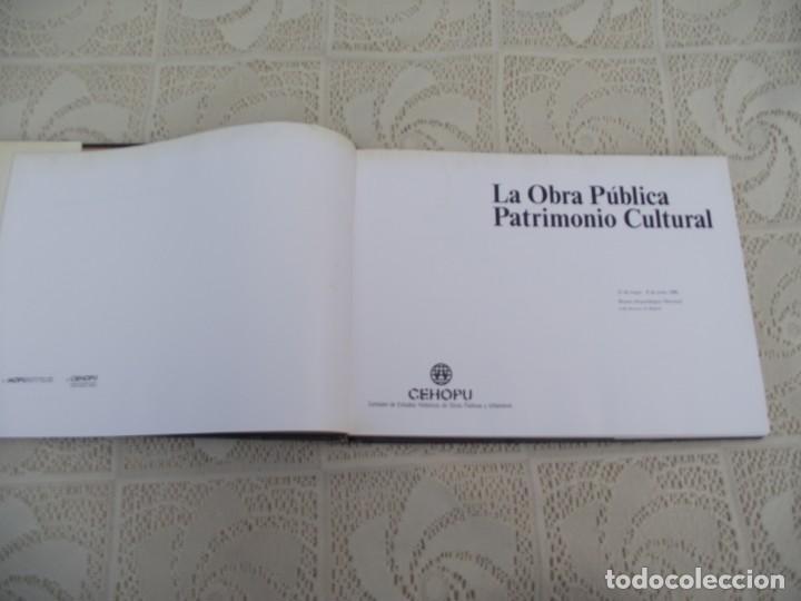 Libros de segunda mano: LA OBRA PUBLICA PATRIMONIO CULTURAL - CATALOGO EXPOSICIÓN MUSEO ARQUEOLÓGICO NACIONAL,1986 - Foto 11 - 212121108
