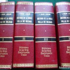 Libros de segunda mano: HISTORIA DE LA NOBLE VILLA DE BILBAO GRAN ENCICLOPEDIA VASCA OBRA COMPLETA EN 4 VOLUMENES 1971. Lote 212157593