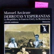 Libros de segunda mano: DERROTAS Y ESPERANZAS. LA REPUBLICA, LA GUERRA CIVIL Y LA RESISTENCIA - MANUEL AZCÁRATE. Lote 212165600