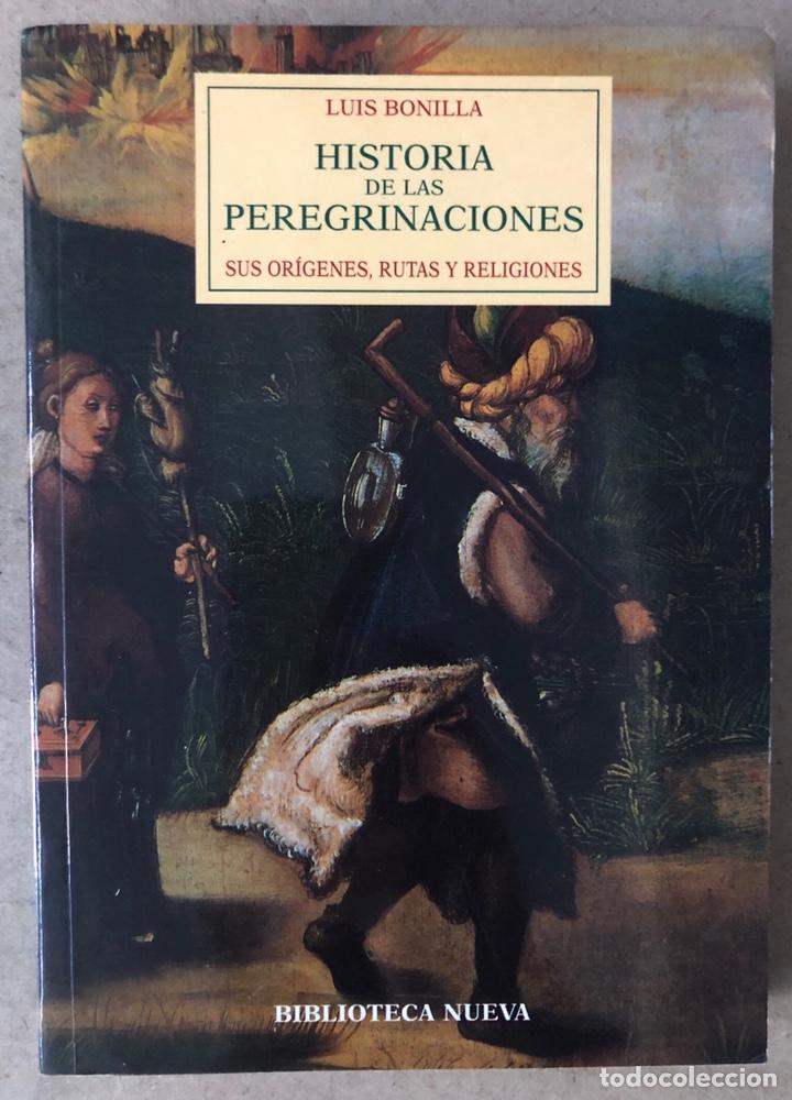 HISTORIA DE LAS PEREGRINACIONES (SUS ORÍGENES, RUTAS Y RELIGIONES). LUIS BONILLA. 1965. (Libros de Segunda Mano - Historia - Otros)