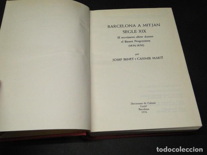 Libros de segunda mano: Barcelona a mitjan segle XIX.- (2 VOL. OBRA COMPLETA) .Josep Benet i Casimir Martí - Foto 10 - 212229190