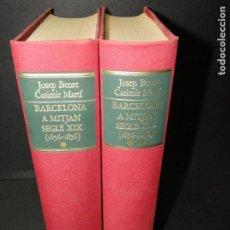 Libros de segunda mano: BARCELONA A MITJAN SEGLE XIX.- (2 VOL. OBRA COMPLETA) .JOSEP BENET I CASIMIR MARTÍ. Lote 212229190