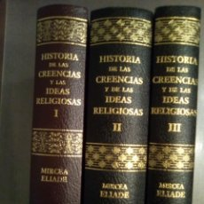 Livres d'occasion: MIRCEA ELIADE. HISTORIA DE LAS CREENCIAS Y DE LAS IDEAS RELIGIOSAS. 3 TOMOS. Lote 212259607