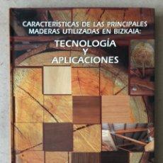 Libros de segunda mano: CARACTERÍSTICAS DE LAS PRINCIPALES MADERAS UTILIZADAS EN BIZKAIA: TECNOLOGÍA Y APLICACIONES. VV.AA.. Lote 212285835