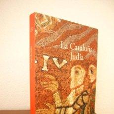 Libros de segunda mano: LA CATALUÑA JUDÍA (LA CATALUNYA JUEVA). CATÁLOGO EXPOSICIÓN MHC 2002. MUY RARA EDICIÓN EN ESPAÑOL. Lote 212286126