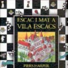Libros de segunda mano: ESCAC I MAT A VILA ESCACS, CASALS, ISBN 8495376237, 9788495376237. Lote 212301693