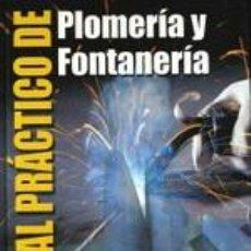 Libros de segunda mano: MANUAL PRÁCTICO DE PLOMERÍA Y FONTANERÍA - GIL ESPINOSA; FRAILE NOGALES - CULTURAL - 2008. Lote 212382158