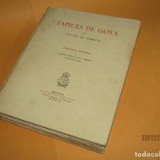 Libros de segunda mano: ANTIGUO TAPICES DE GOYA POR VALENTÍN DE SAMBRICIO MADRID 1946 EDICIÓN LIMITADA 100 EJEMPLARES - Nº X. Lote 212383537