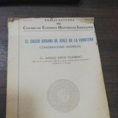 Libros de segunda mano: EL CASCO URBANO DE JEREZ DE LA FRONTERA. MANUEL ESTEVE GUERRERO. 1962.. Lote 212494426
