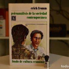 Libros de segunda mano: PSICOANÁLISIS DE LA SOCIEDAD CONTEMPORÁNEA- FROMM, ERICH- ED. FONDO DE CULTURA ECONÓMICA. Lote 212494612