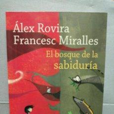 Libros de segunda mano: LIBRO EL BOSQUE DE LA SABIDURÍA ALEX ROVIRA. Lote 212531630