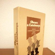 Libros de segunda mano: OBRERS A CATALUNYA. MANUAL D'HISTÒRIA DEL MOVIMENT OBRER 1840-1975 (L'AVENÇ, 1982) HUERTAS CLAVERIA. Lote 212534450