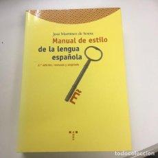 Libros de segunda mano: MANUAL DE ESTILO DE LA LENGUA ESPAÑOLA DE JOSÉ MARTÍNEZ DE SOUSA. Lote 212538067