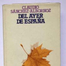 Libros de segunda mano: CLAUDIO SÁNCHEZ-ALBORNOZ: DEL AYER DE ESPAÑA (OBRAS SELECTAS, 1973) CON SOBRECUBIERTA ¡ORIGINAL!. Lote 212569337