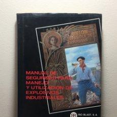 Libros de segunda mano: LIBRO MANUAL DE SEGURIDAD PARA MANRJO Y UTILIZACIÓN DE EXPLOSIVOS INDUSTRIALES (UNIÓN ESPAÑOLA). Lote 212598288