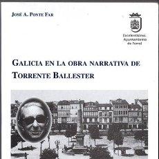 Libros de segunda mano: J.A. PONTE FAR - GALICIA EN LA OBRA NARRATIVA DE TORRENTE BALLESTER. Lote 212602228