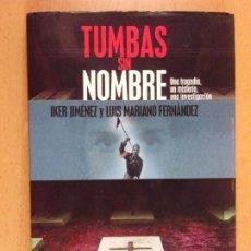 Libri di seconda mano: TUMBAS SIN NOMBRE / IKER JIMENEZ Y LUIS MARIANO FERNÁNDEZ / 2003. EDAF. Lote 212659580