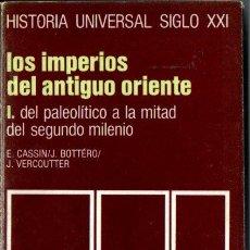 Libros de segunda mano: HISTORIA UNIVERSAL SIGLO XXI Nº 2 : IMPERIOS DEL ANIGUO ORIENTE HASTA LA MITAD DEL 2º MILENIO (1984). Lote 212665171