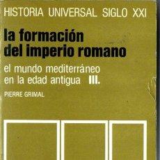 Libros de segunda mano: HISTORIA UNIVERSAL SIGLO XXI Nº 7 : LA FORMACIÓN DEL IMPERIO ROMANO (1990). Lote 212665327