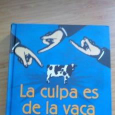 Livres d'occasion: LA CULPA ES DE LA VACA - JAIME LOPERA GUITIÉRREZ Y MARTA BERNAL TRUJILLO. Lote 212667487