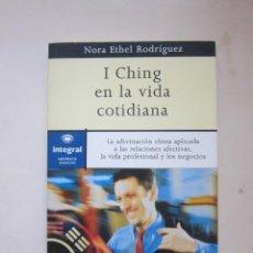 Libros de segunda mano: I CHING EN LA VIDA COTIDIANA: LA ADIVINACIÓN CHINA - NORA ETHEL RODRÍGUEZ. Lote 212679717