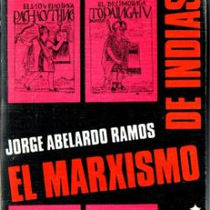 Libros de segunda mano: JORGE ABELARDO RAMOS : EL MARXISMO DE INDIAS (PLANETA, 1973). Lote 212681655
