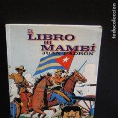 Libros de segunda mano: EL LIBRO DEL MAMBÍ.- JUAN PADRÓN. Lote 212690368