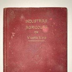 Livros em segunda mão: INDUSTRIAS AGRICOLAS. VICENTE VERA. MISIONES PEDAGOGICAS. CALPE. MADRID. PAGS: 94. Lote 212726678