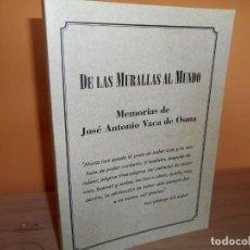 Libros de segunda mano: DE LAS MURALLAS AL MUNDO / MEMORIAS DE JOSE ANTONIO VACA DE OSMA. Lote 212759452