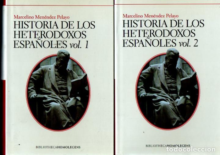 MENÉNDEZ Y PELAYO : HISTORIA DE LOS HETERODOXOS ESPAÑOLES - DOS TOMOS (HOMOLEGENS, 2007) COMO NUEVOS (Libros de Segunda Mano - Historia - Otros)