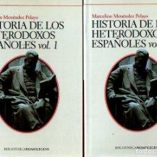 Libros de segunda mano: MENÉNDEZ Y PELAYO : HISTORIA DE LOS HETERODOXOS ESPAÑOLES - DOS TOMOS (HOMOLEGENS, 2007) COMO NUEVOS. Lote 212784163