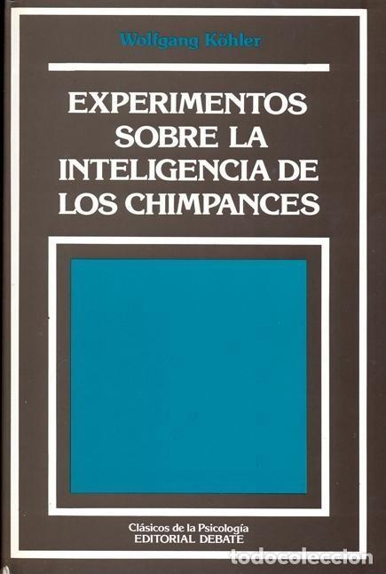 EXPERIMENTO SOBRE LA INTELIGENCIA DE LOS CHIMPANCES. KÖHLER, WOLFGANG. (Libros de Segunda Mano - Pensamiento - Otros)
