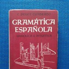 Libros de segunda mano: GRAMATICA ESPAÑOLA SIMBOLICA E INTUITIVA COSME PEREZ CUADRADO. Lote 212836178