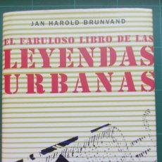 Libros de segunda mano: LEYENDAS URBANAS - JAN HAROLD BRUNVAND. Lote 212839018