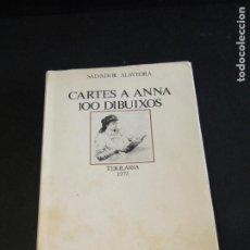 Libros de segunda mano: CARTES A ANNA 100 DIBUIXOS. - SALVADOR ALAVEDRA. Lote 212895421
