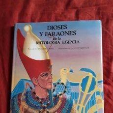 Libros de segunda mano: DIOSES Y FARAONES DE LA MITOLOGÍA EGIPCIA, ANAYA. BELLAMENTE ILUSTRADO.. Lote 212906038