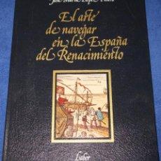 Libros de segunda mano: ARTE DE NAVEGAR EN LA ESPAÑA DEL RENACIMIENTO - JOSE MARÍA RUIZ PIÑEIRO - EDITORIAL LABOR (1986). Lote 212907186