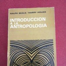 Libros de segunda mano: INTRODUCCIÓN A LA ANTROPOLOGÍA. RALPH BEALS/HARRY HOIGER. 1971.. Lote 212907792