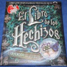 Libros de segunda mano: EL LIBRO DE LOS HECHIZOS - LIBRO DE REALIDAD AUMENTADA - LAROUSSE (2011). Lote 212908368